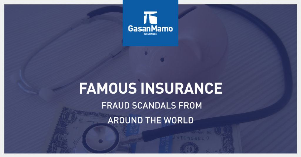 GasanMamo Insurance - Famous Insurance Scandals from around the World
